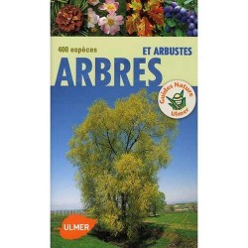 Arbres et arbustes - 400 espèces